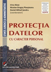 Alexe_Ploesteanu_Sandru_Protectia_datelor_cu_caracter_personal_GDPR2017